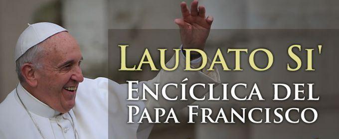 Encíclica del Papa Francisco - 'Laudato Si'