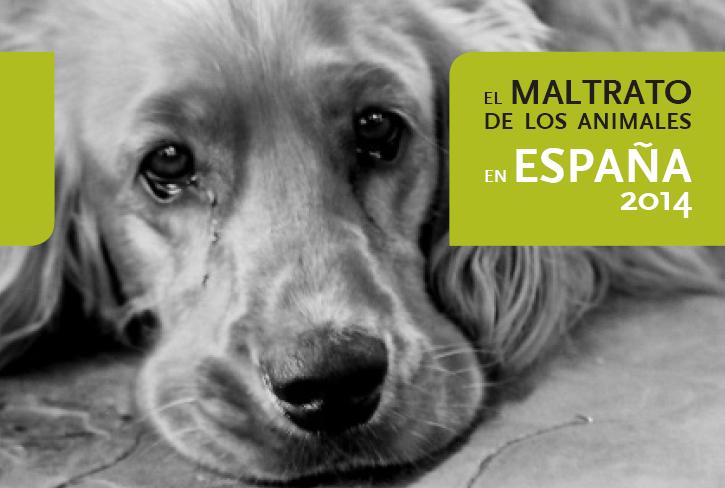 Informe PACMA sobre el maltrato y abandono de animales en España 2014